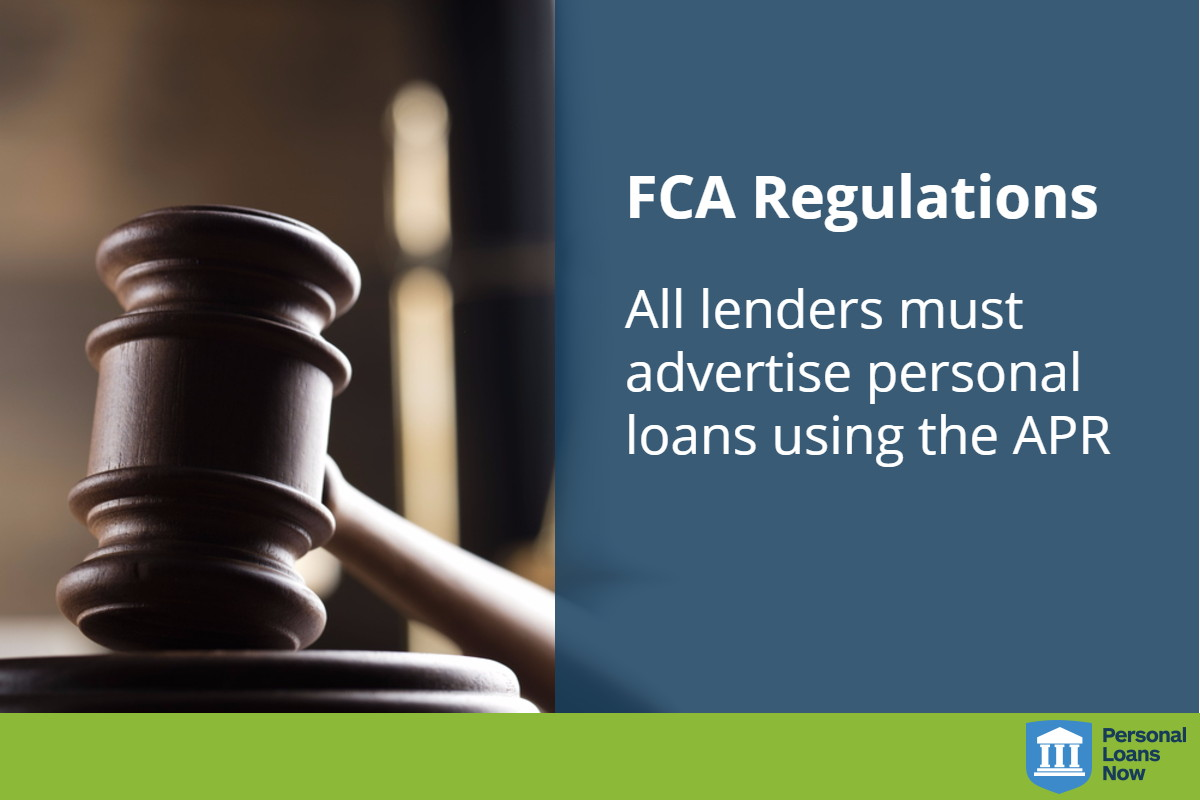According to the FCA regulations all lenders must advertise personal loans using the APR - Personal Loans Now