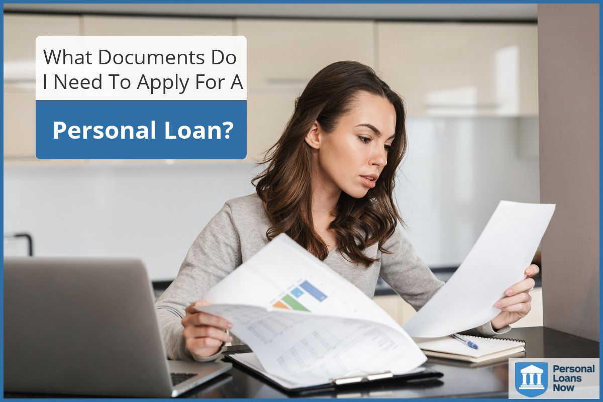 What Documents Do I Need To Apply For A bank loan? - personal loans now