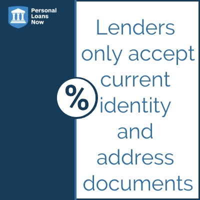 Lenders only accept current identity and address documents - Personal Loans Now