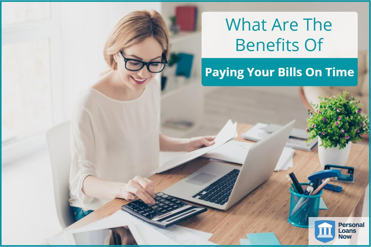 Personal Loans Now - benefits of paying bills on time