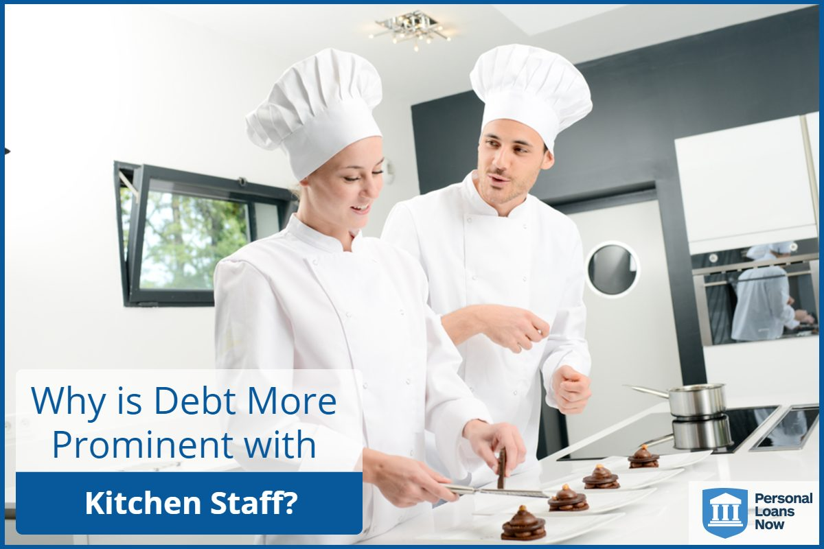 Personal Loans Now - Kitchen staff in debt