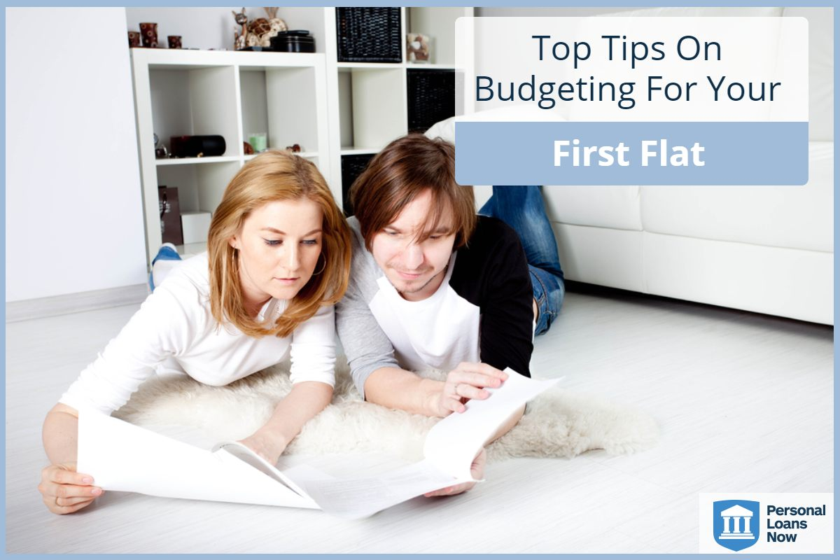 Budget for your firs flat - Personal Loans Now