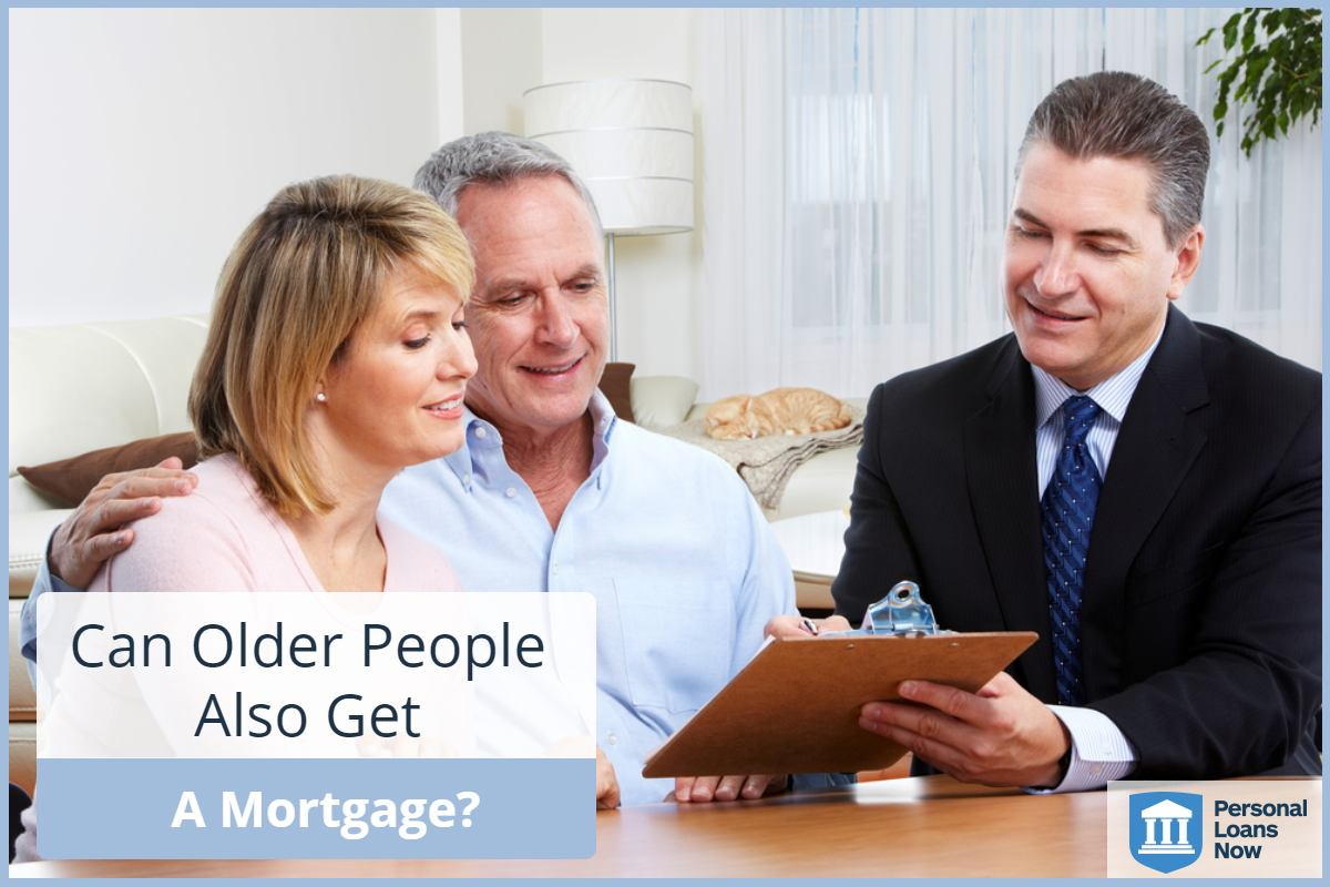 Mortgages for older people - Personal Loans Now