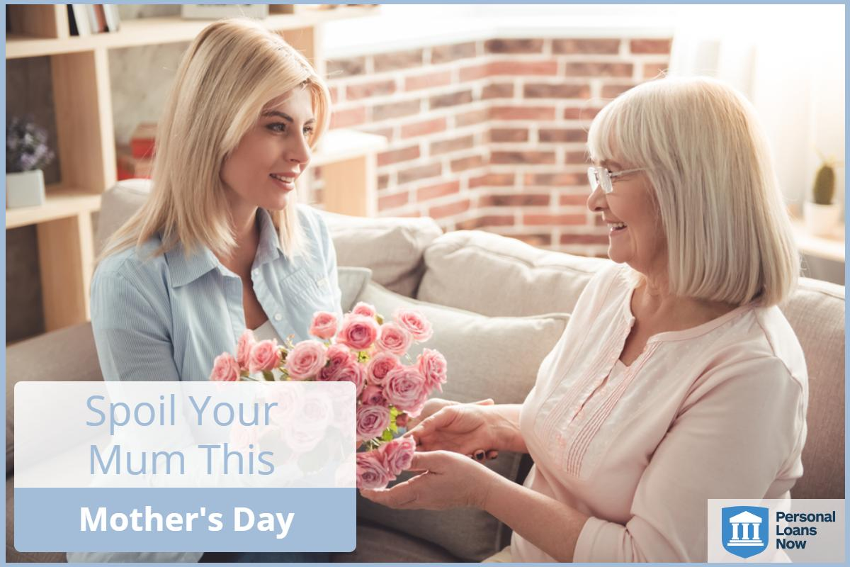 Personal Loans Now - Spoil your mum