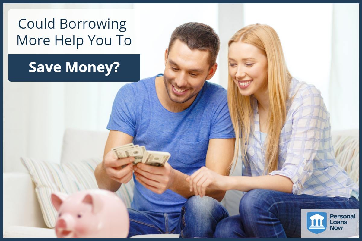 Borrowing more can save money - Personal Loans Now