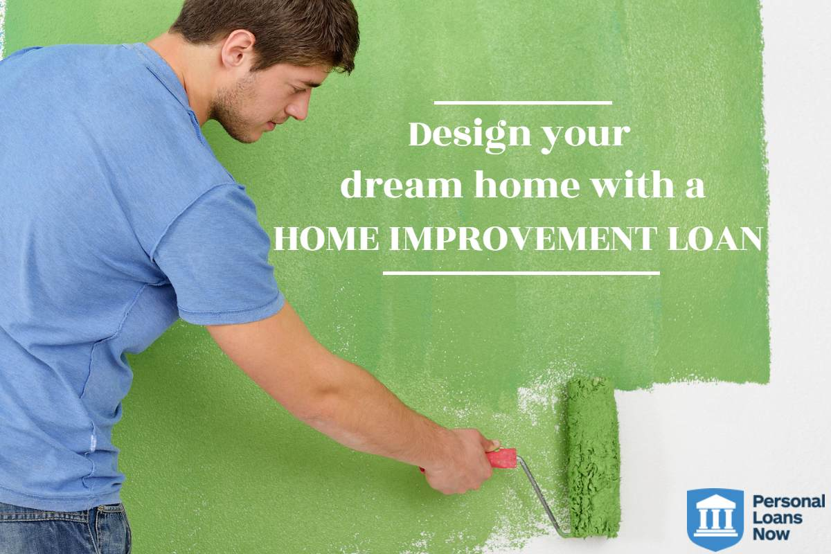 Home improvement loans - Personal Loans Now