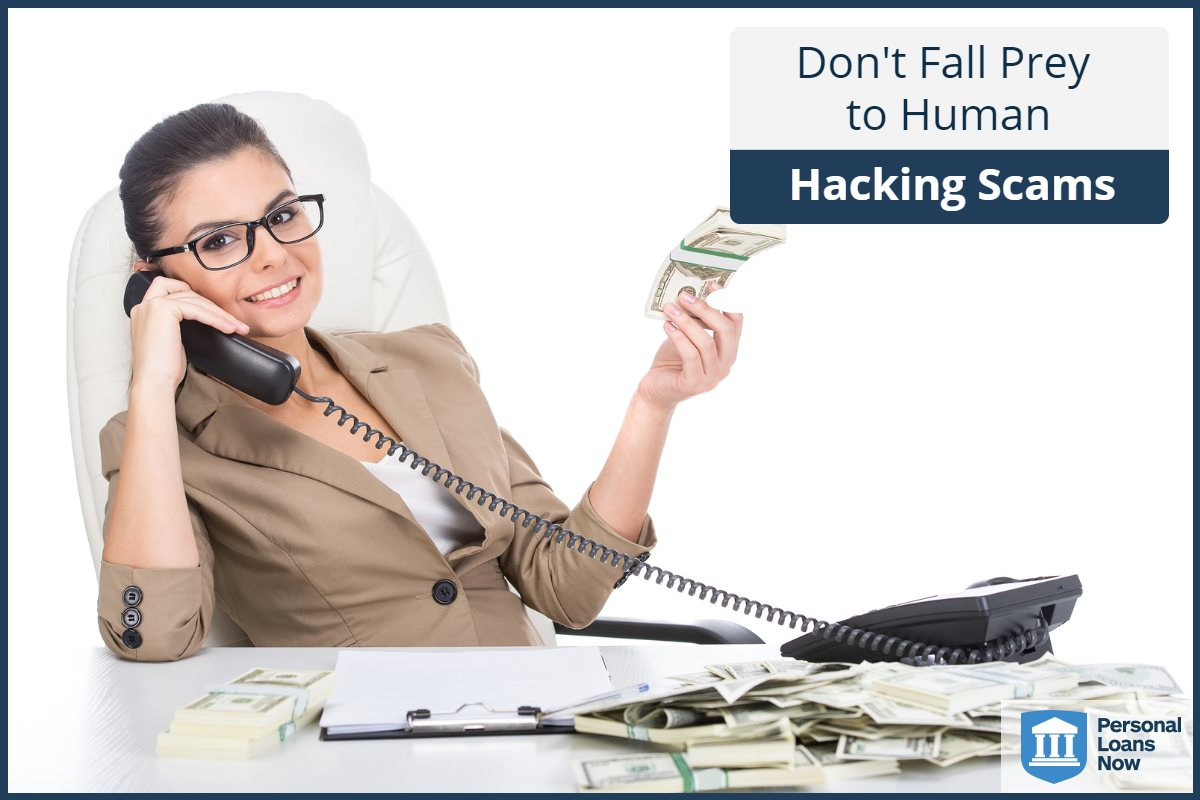 Human Hacking Scams - Personal Loans Now