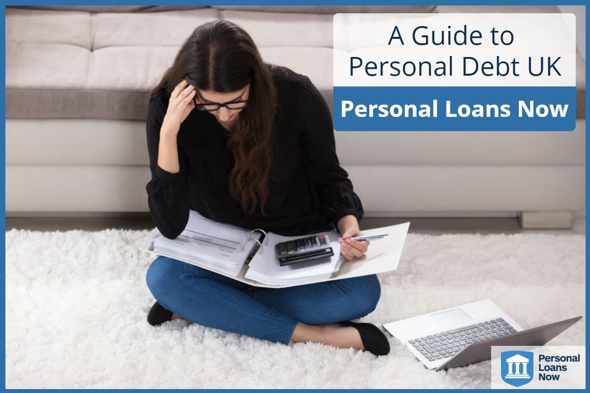 A guide to personal debt UK from Personal Loans Now