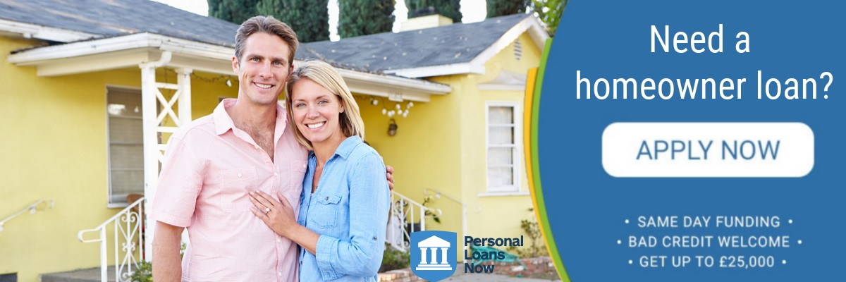 Apply now for homeowner loans from a responsible lender - Personal Loans Now