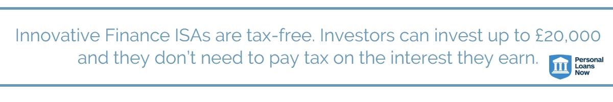 Innovative Finance ISAs are tax-free.  Personal Loans Now