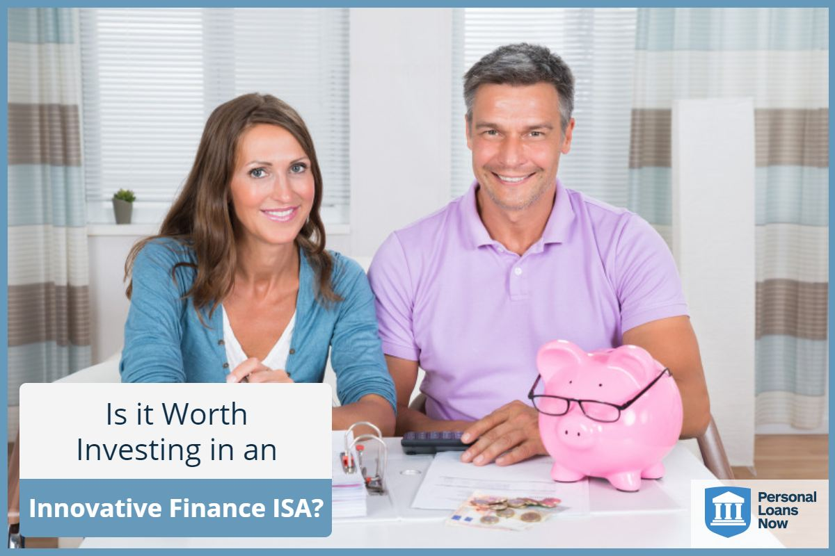 Is it Worth Investing in an Innovative Finance ISA? Personal Loans Now